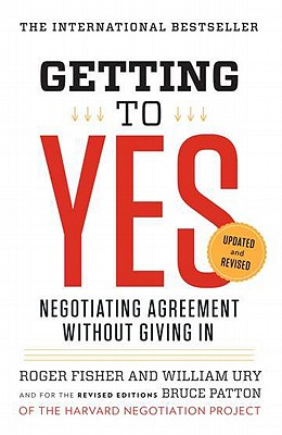 Getting to Yes By Fisher, Roger/ Ury, William L./ Patton, Bruce (EDT)