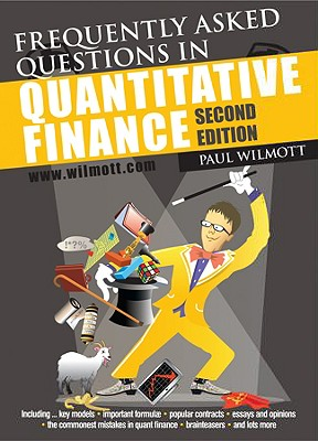 Frequently Asked Questions in Quantitative Finance By Wilmott, Paul
