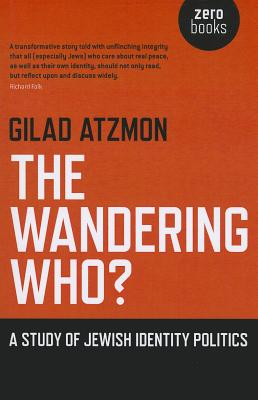 The Wandering Who By Atzmon, Gilad